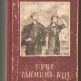 Carte hobby - (C348) SPRE TARMURI NOI DE VILIS LATIS, EDITURA TINERETULUI, BUCURESTI, 1953