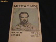 CELE TREI GRATII- MIRCEA ELIADE- foto