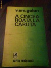 Roman - 2513 A cincea roata la caruta V.Em.Galan