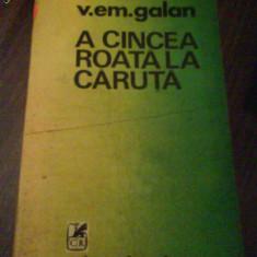 2513 A cincea roata la caruta V.Em.Galan - Roman