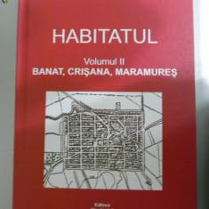 HABITATUL. BANAT. CRISANA. MARAMURES. ETNOGRAFIE. atlasul etnografic roman - Carte Hobby Folclor
