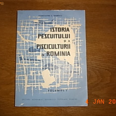 Istoria pescuitului si a pisciculturii in Romania - Constantin C. Giurescu - vol. 1 - Carte de aventura