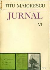 Carte Editie princeps - Jurnal si Epistolar - Vol. VI (8/20 noiemvrie 1866 - 17 april 1870) - Titu Maiorescu