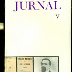 Jurnal si Epistolar -Vol. V (10/22 iulie 1864 - 7/19 noiembrie 1866)- Titu Maiorescu - Carte Editie princeps