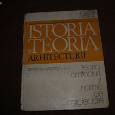 Istoria si teoria arhitecturii -Teoria arhitecturii si norme de proiectare - Carte Arhitectura