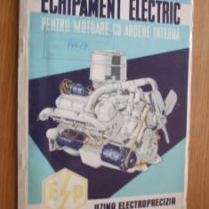 ECHIPAMENT ELECTRIC pentru Motoare cu Ardere Interna -- UZINA ELECTROPRECIZIA SACELE-- [catalog, imagini color si scheme de prezentare a produselor - Carti Electrotehnica