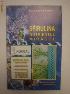 SPIRULINA - NUTRIENTUL MIRACOL - STEFAN MANEA foto