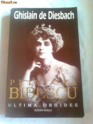PRINTESA BIBESCU ( 1886-1973 ) - ULTIMA ORHIDEE  ~ GHISLAIN DE DIESBACH ( vol.1) foto