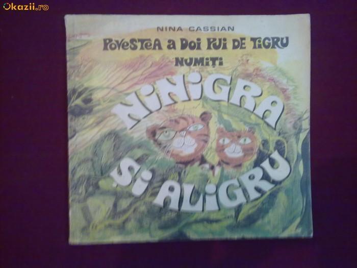 W07H  Nina Cassian - Povestea a doi pui de tigru numiti Ningra si aligru foto mare