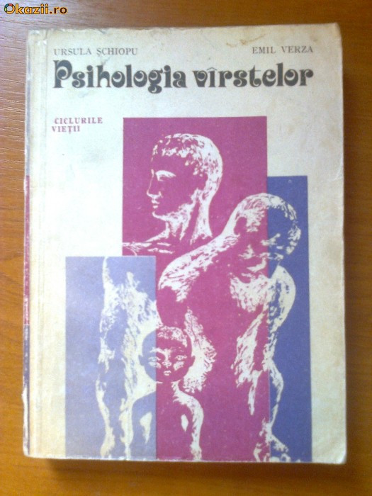 PSIHOLOGIA VARSTELOR - URSULA SCHIOPU, EMIL VERZA foto mare