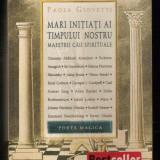 Paola Giovetti - Mari initiati ai timpului nostru. Maestrii caii spirituale - Carte Psihologie