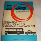 INDRUMATOR PENTRU NORMELE DE EXPLOATARE A AUTOMOBILELOR-V.Constantinescu\Ghe. Dinu - Carti auto