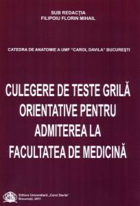CULEGERE DE TESTE GRILA ORIENTATIVE PENTRU ADMITEREA LA FACULTATEA DE MEDICINA foto