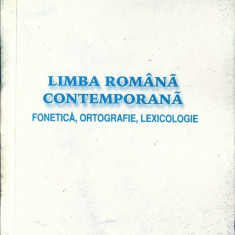 LIMBA ROMANA CONTEMPORANA - FONETICA, ORTOGRAFIE, LEXICOLOGIE de OLGA DUTU