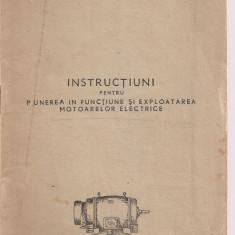 Carti Mecanica - (C3641) INSTRUCTIUNI PENTRU PUNEREA IN FUNCTIUNE SI EXPLOATAREA MOTOARELOR ELECTRICE, FABRICA DE MASINI ELECTRICE, BUCURESTI,