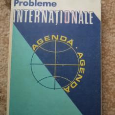 PROBLEME INTERNATIONALE AGENDA editura politica carte stiinta - Istorie