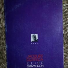 Jacques Derrida ULISE GRAMOFON Doua cuvinte pentru Joyce Ed. ALL 2000 - Filosofie