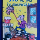 396 DE IDEI IN GOSPODARIE - ORADEA - 1999