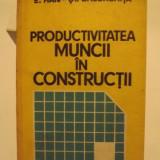 PRODUCTIVITATEA MUNCII IN CONSTRUCTII - E. HAN, S. GHEORGHITA - Carti Constructii