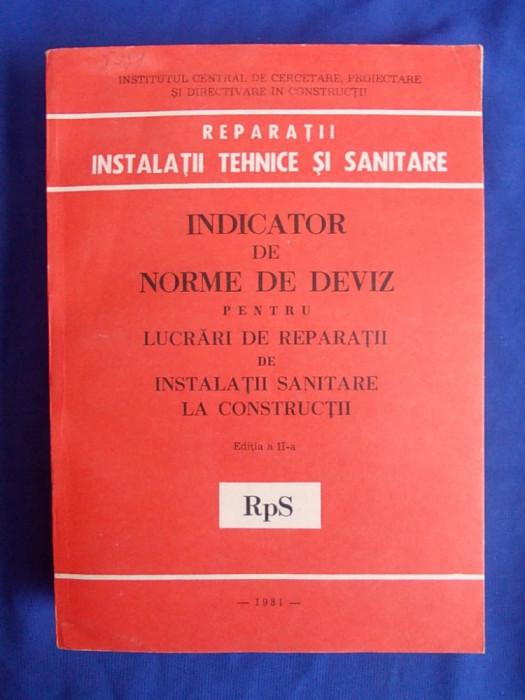 INDICATOR DE NORME DE DEVIZ PENTRU LUCRARI DE REPARATII DE INSTALATII SANITARE LA CONSTRUCTII - RpS / EDITIA II-A / 1981 foto mare
