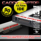 CADDY UNIVERSAL IDE (PATA) - SATA 12.7mm INSTALEAZA al 2-lea HARD/SSD IN LOCUL UNITATII OPTICE