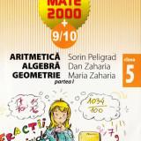 MATE 2000 9/10 - ARITMETICA, ALGEBRA, GEOMETRIE PARTEA I CLASA A V A de SORIN PELIGRAD ED. PARALELA 45 - Manual Clasa a V-a