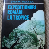 Stefan Negrea EXPEDITIONARI ROMANI LA TROPICE ilustrata - Carte Geografie