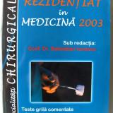 REZIDENTIAT IN MEDICINA 2003.  Specialitati chirurgicale. Teste grila comentate, Sub redactia Conf. Dr. Sebastian Ionescu, 2003. Absolut noua