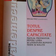 TOTUL DESPRE CAPACITATE. Manual preparator pentru limba si literatura romana - Mircea Mot - Certificare