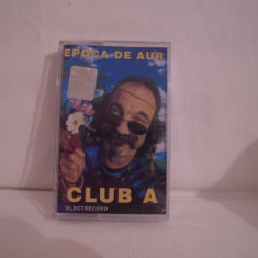 Vand caseta audio Club A-Epoca de Aur, originala, raritate! electrecord
