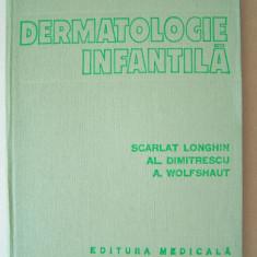 Carte Dermatologie si venerologie - S.LONGHIN, AL.DIMITRESCU - DERMATOLOGIE INFANTILA