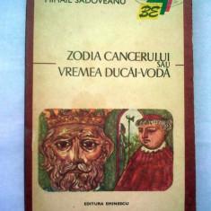 Roman - Mihail Sadoveanu - Zodia Cancerului sau vremea Ducăi-Vodă, Ed. Eminescu, 1973, Colectia Biblioteca Eminescu, 294 pag.