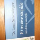 10 MOTIVE STUPIDE CARE DISTRUG UN CUPLU -- dr. Laura Schlessinger -- [ editia II-a, 2008, 286 p.] - Carte Psihologie