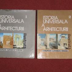 ISTORIA UNIVERSALA A ARHITECTURII - GHEORGHE CURINSCHI VORONA (VOL.1 SI VOL.2) - Carte Arhitectura