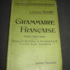 Curs limbi straine - LEOPOLD SUDRE - GRAMMAIRE FRANCAISE {1907}