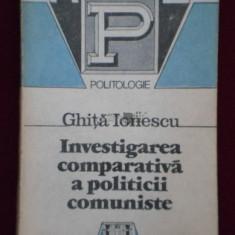 Carte Economie, Humanitas - Ghita Ionescu INVESTIGAREA COMPARATIVA A POLITICII COMUNISTE Ed. Humanitas 1992