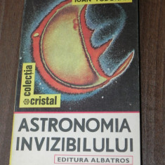 IOAN TODORAN - ASTRONOMIA INVIZIBILULUI - Carte Astronomie