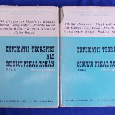 VINTILA DONGOROZ / CONSTANTIN BULAI - EXPLICATII TEORETICE ALE CODULUI PENAL ROMAN [ PARTEA GENERALA ] - VOL.1 + VOL.2 - ACADEMIA ROMANA - 1969-1970 - Carte Codul penal adnotat