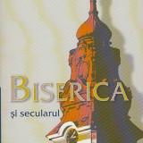 Carti Istoria bisericii - Biserica si secularul, sau despre oficierea binelui - Blaga Mihoc