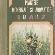(C4972) PLANTELE MEDICINALE SI AROMATICE DE LA A LA Z DE OVIDIU BOJOR SI MIRCEA ALEXAN, EDITURA RECOOP, 1982 - Carte tratamente naturiste
