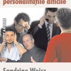 Cum sa gestionezi personalitatile dificile - Carte Resurse umane