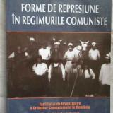 Forme De Represiune In Regimurile Comuniste - C. Budeanca F. Olteanu ,271590