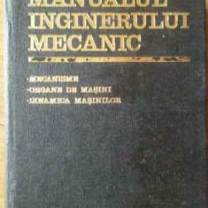 Carti Mecanica - Manualul Inginerului Mecanic - Colectiv, 518909