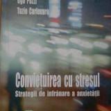 Convetuirea Cu Stresul Strategii De Infranare A Anxietatii - Boris Luban-plozza Ugo Pozzi Tazio Carlevaro, 284121 - Carte Psihologie