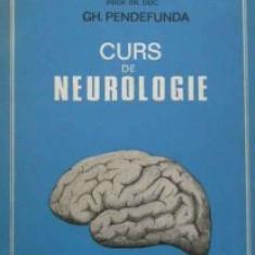Gh. Pendefunda, CURS de NEUROLOGIE, editia a II-a, 1979 - Carte Neurologie