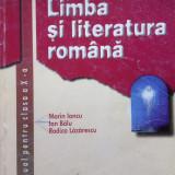 LIMBA SI LITERATURA ROMANA MANUAL PENTRU CLASA A X-A - Marin Iancu, Ion Balu, Rodica Lazarescu - Manual scolar, Clasa 10