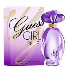 Guess Girl Belle EDT 100 ml pentru femei - Parfum femeie Guess, Apa de toaleta