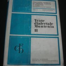 B. CAZACU - TEXTE DIALECTALE MUNTENIA Volumul 2 {1975} - Carte Hobby Folclor