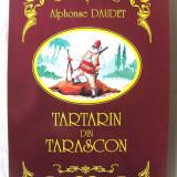 """""""TARTARIN DIN TARASCON"""", Alphonse Daudet, 1997. Cu ilustratii. Absolut noua - Carte educativa"""