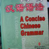 Curs limbi straine - GRAMATICA LB. CHINEZA - A CONCISE CHINESE GRAMMAR ( lb engleza) de GUO ZHENHUA